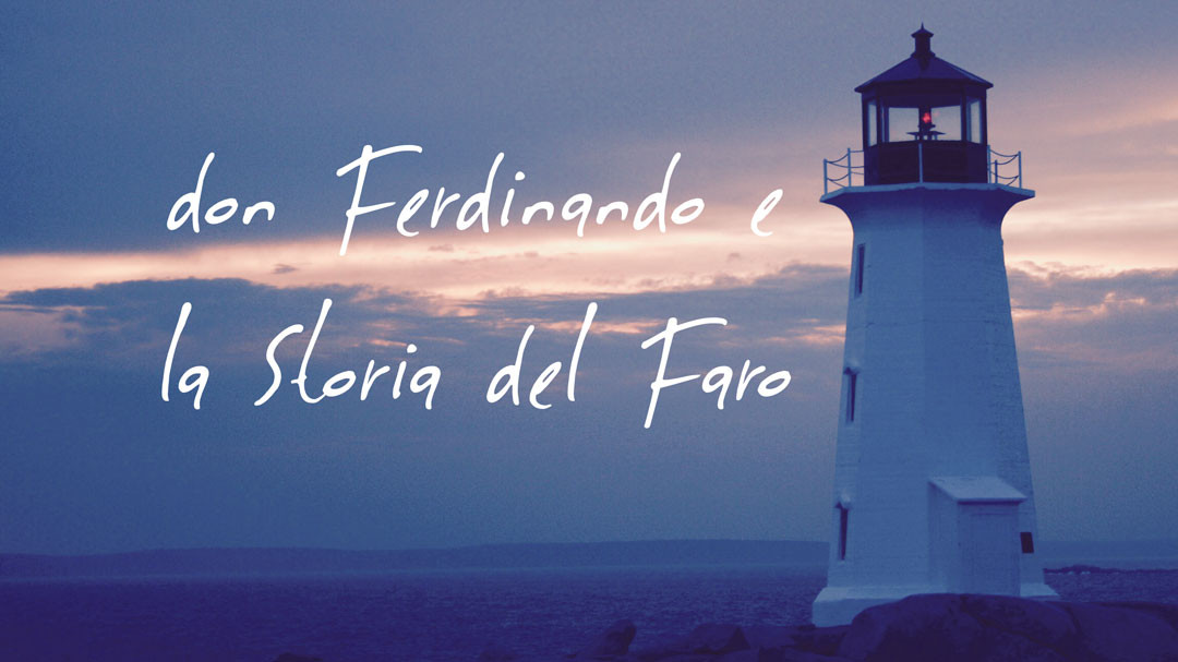 don Ferdinando e la Storia del Faro