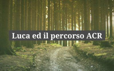 Luca ed il percorso ACR