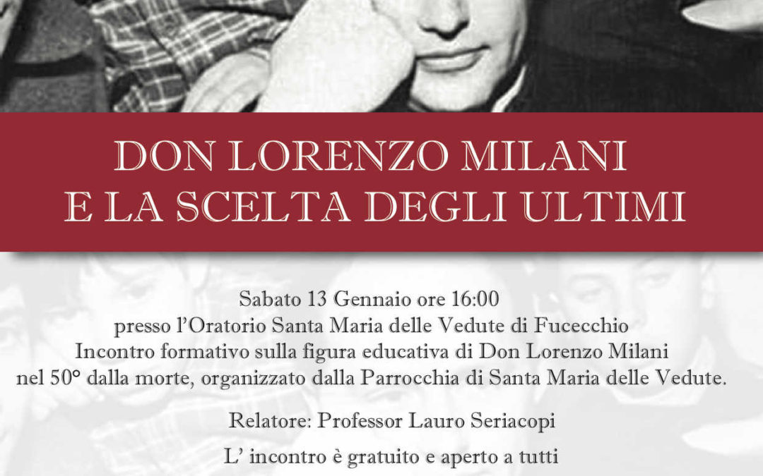 Don Lorenzo Milani e la scelta degli ultimi 13-1-2018